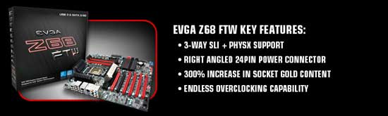 EVGA Z68 FTW (160-SB-E689-K2) Key Features
