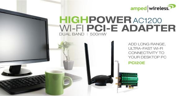 AMPED WIRELESS DEBUTS 802.11AC LONG RANGE WI-FI PCI-E ADAPTER