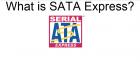 Looking closer at SATA Express