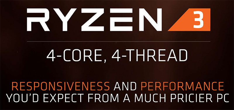 The lowest cost part will be the AMD Ryzen 3 1200 quad-core 65 Watt  processor at a paltry $109. This budget friendly 4-core, 4-thread processor  has a 3.1 ...