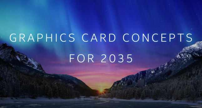 Intel Graphics Card Concepts for 2035